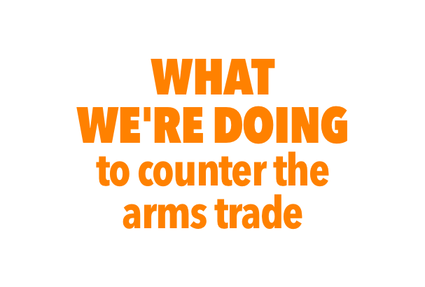 What we're doing to counter the arms trade